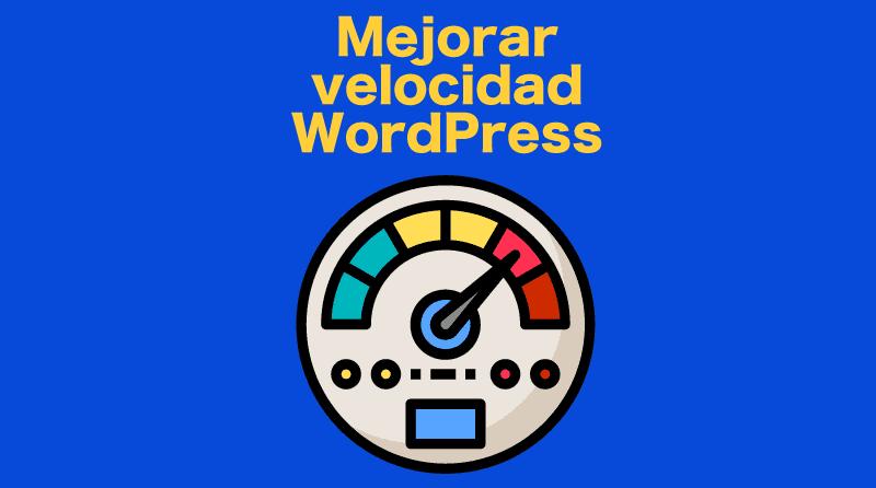 mejorar velocidad wordpress